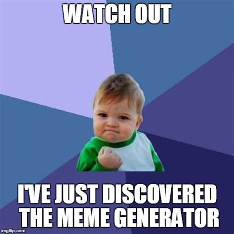 Generator Meme - success kid meme imgflip