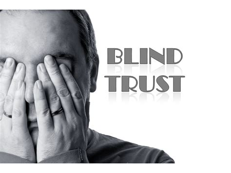 what is blind trust do you blind trust impacts awakening