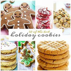 50 Of The Best Holiday Cookies A Dash Of Sanity