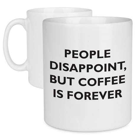 Let the puns and sayings. Coffee is Forever Quote Mug