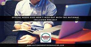 Special Needs Kids Won't Miss Out with the National ...