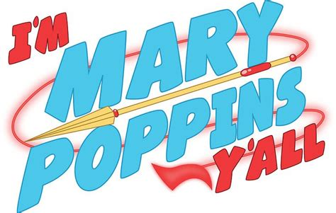 I M Poppins Y All Quot I M Poppins Y All Quot 25 Best Ideas About Poppins On