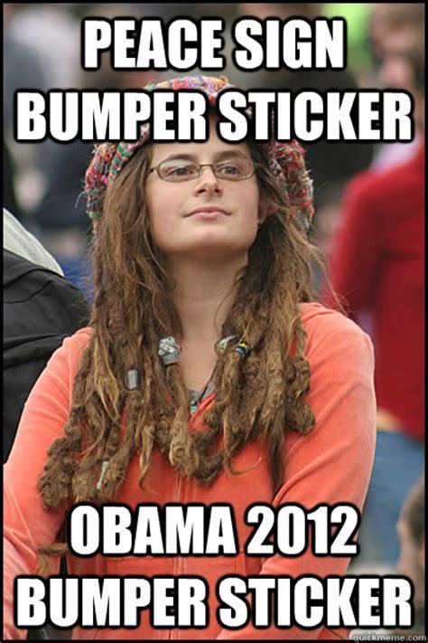 Peace Sign Meme - peace sign bumper sticker obama 2012 bumper sticker college liberal quickmeme