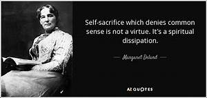 Margaret Deland... Self Sacrifice Hero Quotes