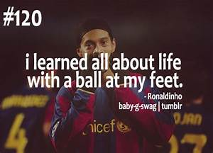 I Learned All About Life With A Ball At My Feet ...