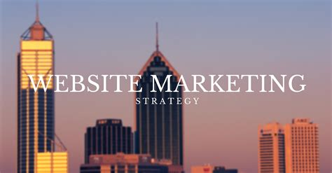 Website Marketing Strategy by Website Marketing Strategies For Your Business