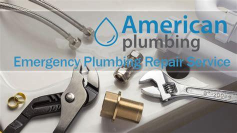 emergency plumbing service emergency plumbing repair service american plumbing