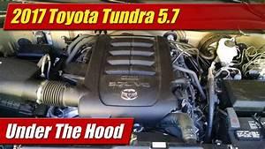 Under The Hood  2017 Toyota Tundra 5 7