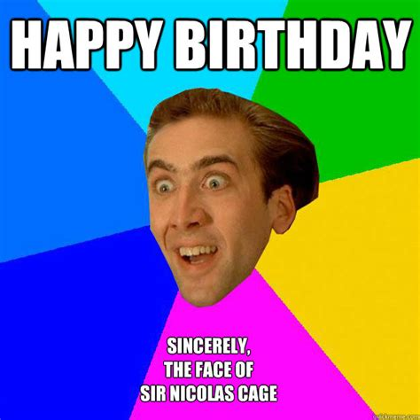 Meme Nicolas Cage - meme face happy birthday image memes at relatably com