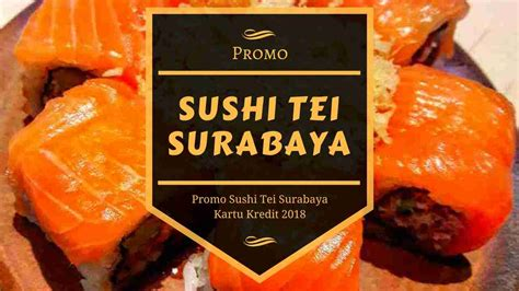 promo sushi tei surabaya  travels promo