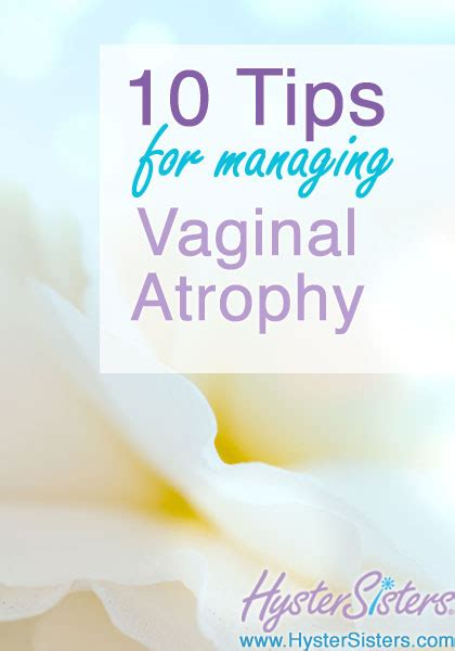 tips  managing vaginal atrophy hysterectomy forum