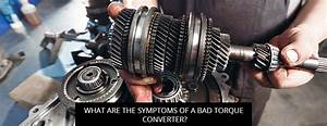 What Are The Symptoms Of A Bad Torque Converter