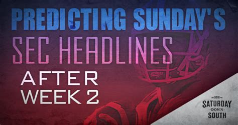 after sunday 2 predicting sunday 39 s sec headlines after week 2