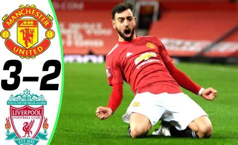 Manchester United vs Liverpool 3-2 – All Goals ...
