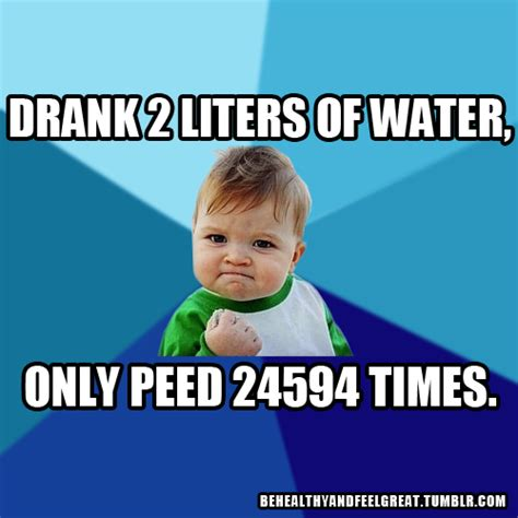 Drinking Water Meme - inspirational quotes for drinking water quotesgram