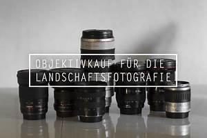 Welches Navi Kaufen : objektive f r die landschaftsfotografie welches soll ich ~ Kayakingforconservation.com Haus und Dekorationen