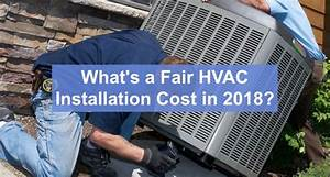 Hvac Installation Cost  U2013 What U2019s The Fair Price For New