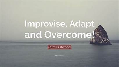 Overcome Adapt Improvise Quote Clint Eastwood Wallpapers