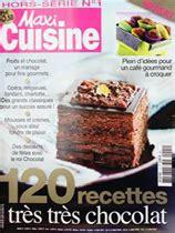 recettes maxi cuisine hors série maxi cuisine 120 recettes très très chocolat