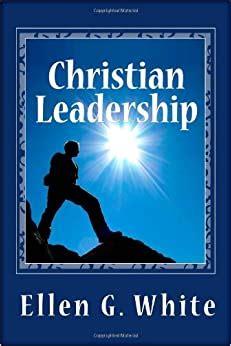 christian leadership ellen  white