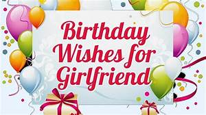 Happy Birthday Girl Friend Wishes, Pictures - Page 5