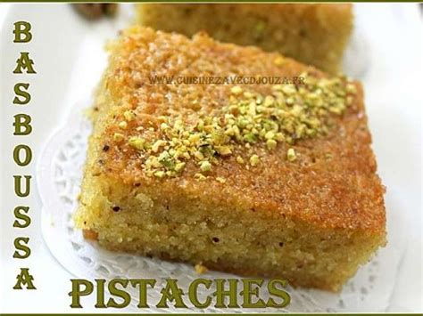 cuisine de gateau recettes de pistache de la cuisine de djouza en vidéo