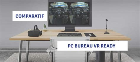 test pc bureau comparatif pc de bureau 28 images comparatif pc vr