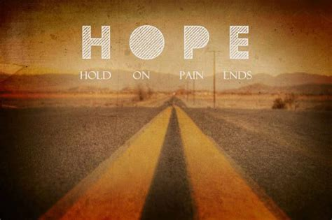 hope hold  pain ends