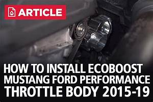How To Install Ecoboost Mustang Ford Performance Throttle