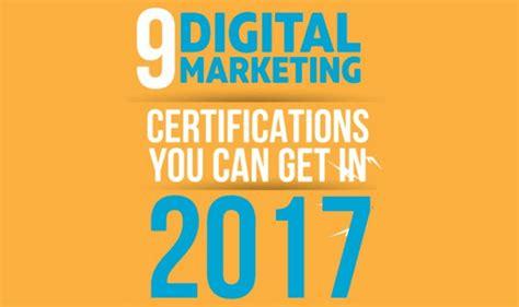 top 10 digital marketing certifications 9 digital marketing certifications you can get in 2017