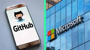 Microsoft Acquires GitHub, A Community of 28M Developers ...