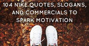 104 Nike Quotes... Slogan Inspirational Quotes