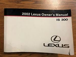 02 Lexus Is300 Owners Manual User Guide Is 300 Oem Genuine