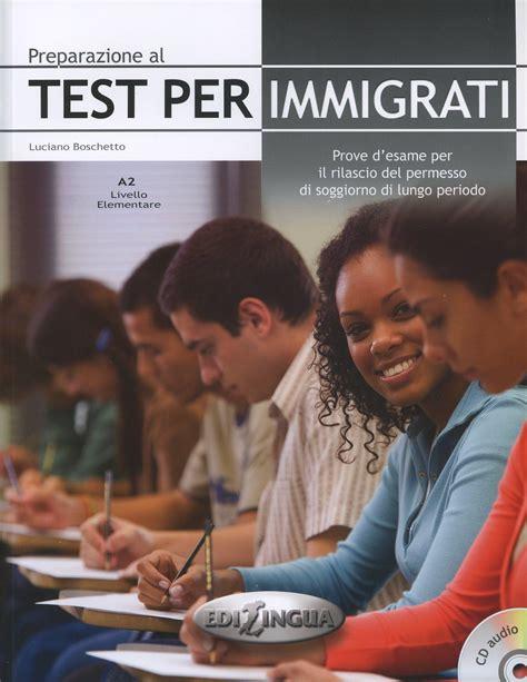 rilascio permesso di soggiorno preparazione al test per immigrati prove d esame per il