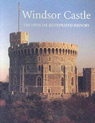 windsor castle  official illustrated history  john martin robinson reviews discussion
