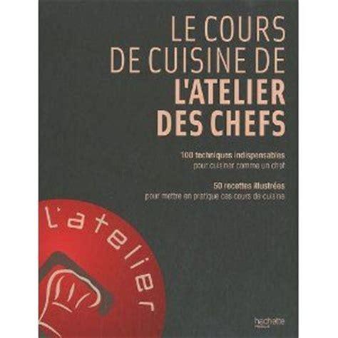 cuisine tv mon chef bien aimé livre le cours de cuisine de l 39 atelier des chefs ma