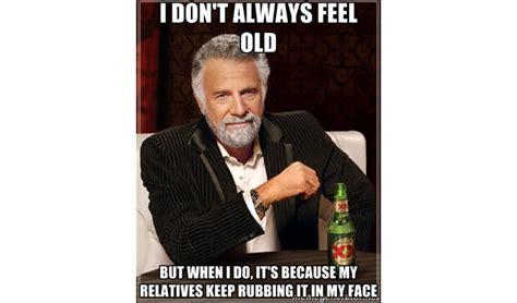 Feeling Old Meme - do you feel old yet funny photo memes