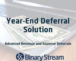 Year-End Deferral - Binary Stream Software - ERP Software Blog