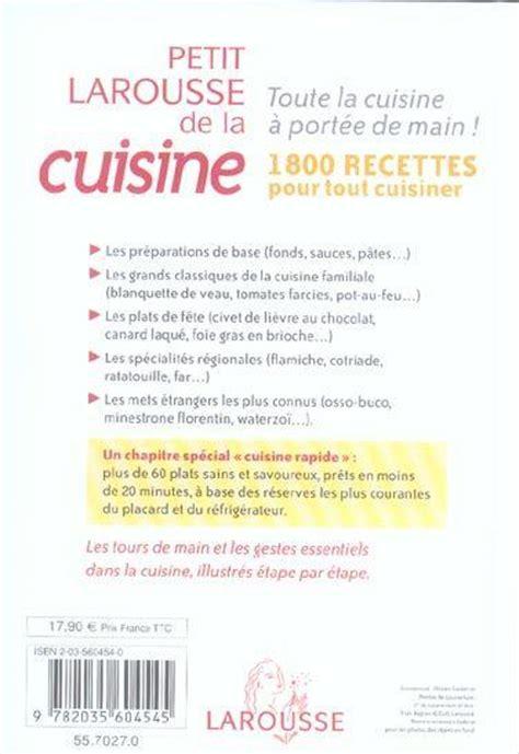 petit larousse de la cuisine livre petit larousse de la cuisine 1800 recettes