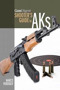 Gun Digest Shooter U2019s Guide To Aks  U2013 Gundigest Store