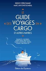 Livre Le Guide Des Voyages En Cargo Mer Et Marine