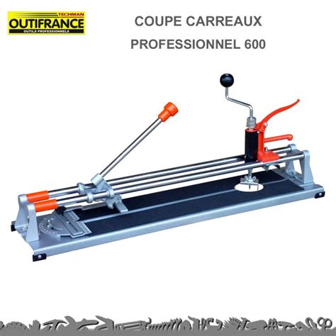 coupe carrelage professionnel 600 outifrance 3950035