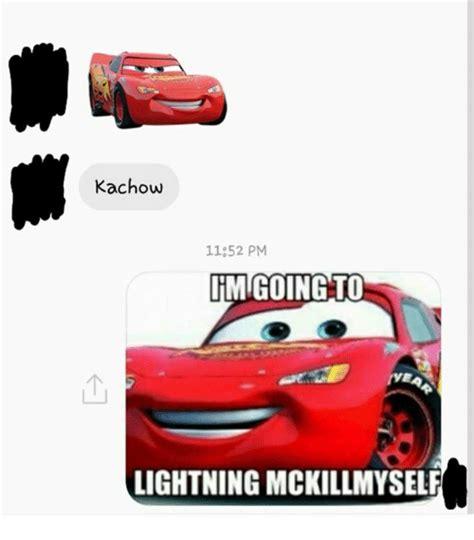 Lightning Mcqueen Memes - lightning mckillmyself lightning mcqueen s ka chow know your meme
