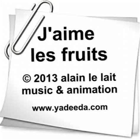 J'aime Les Fruits  Alain Le Lait (i Li
