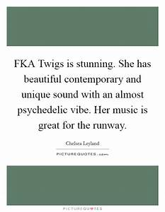 FKA Twigs is st... Fka Twigs Quotes