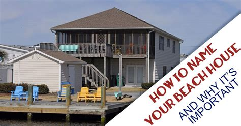 How To Name Your Beach House And Why It Is Important