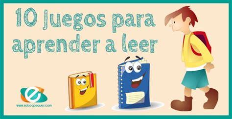 10 Juegos Para Aprender A Leer  Portal Educativo Educapeques