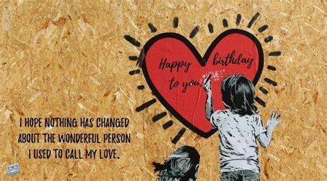 On this special day, i just want to let you know that if i could turn back the hands of time, i would avoid losing such an. Birthday Wishes and Poems for my Ex-Girlfriend