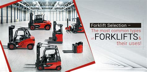 Forklift Selection-most Common Types Of Forklifts And