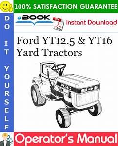 Ford Yt12 5  U0026 Yt16 Yard Tractors Operator U0026 39 S Manual  Models